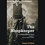The Shopkeeper: A Steve Dancy Tale | James D. Best