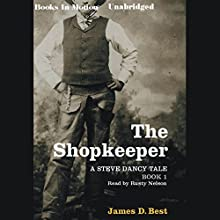 The Shopkeeper: A Steve Dancy Tale Audiobook by James D. Best Narrated by Rusty Nelson