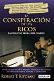 img - for La conspiracion de los ricos / Rich Dad's Conspiracy of The Rich: Las 8 nuevas reglas del dinero / The 8 New Rules of Money (Spanish Edition) (Padre Rico Advisors) by Kiyosaki, Robert T. Tra Edition (8/30/2010) book / textbook / text book