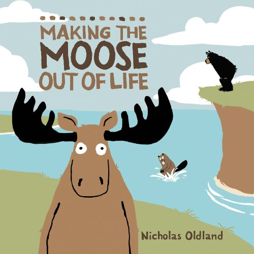 Making the Moose Out of Life (Hatley series)