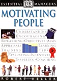Motivating People (Essential Managers)