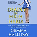 Deadly in High Heels (       UNABRIDGED) by Gemma Halliday Narrated by Caroline Shaffer