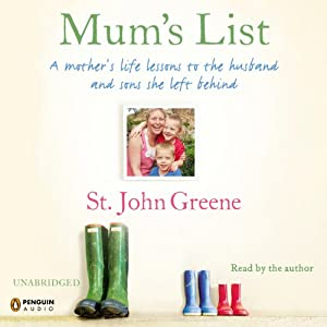 Mum's List: A Mother's Life Lessons to the Husband and Sons She Left Behind | [St. John Green, Rachel Murphy]