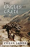 img - for The Eagles of Crete An Untold Story of Civil War book / textbook / text book