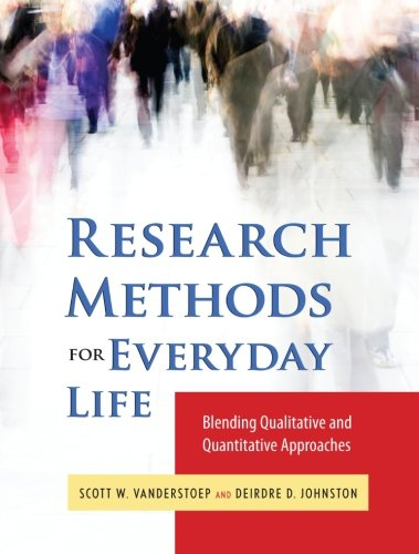 Research Methods for Everyday Life: Blending Qualitative...