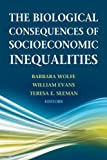 img - for The Biological Consequences of Socioeconomic Inequalities book / textbook / text book
