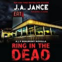 Ring In the Dead: A J. P. Beaumont Novella (       UNABRIDGED) by J. A. Jance Narrated by J.R. Horne