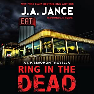 Ring In the Dead: A J. P. Beaumont Novella | [J. A. Jance]
