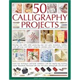 "50 Calligraphy Projects: Develop New Skills While Producing Your Own Party Invitations, Birthday Cards, Gift Boxes, Decorative Books, Wine Labels, Calligrams, Calendars, Place Mats and Much Morevon ""Janet Mehigan"""