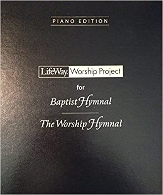 Worship Project for Baptist Hymnal - Piano Edition