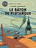 Blake et Mortimer - Tome 23 - B�ton de Plutarque (Le)
