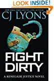 Fight Dirty (Renegade Justice Novels)