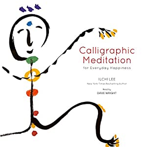 Calligraphic Meditation for Everyday Happiness Audiobook