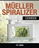 img - for My Mueller Spiral-Ultra Vegetable Spiralizer Cookbook: 101 Recipes to Turn Zucchini into Pasta, Cauliflower into Rice, Potatoes into Lasagna, Beets ... (Vegetable Spiralizer Cookbooks) (Volume 4) book / textbook / text book