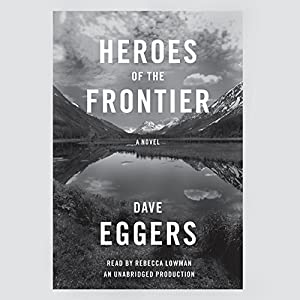 Heroes of the Frontier Audiobook