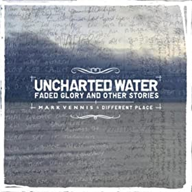 Uncharted Water, Faded Glory & Other Stories