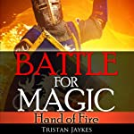 Hand of Fire: Battle For Magic | Tristan Jaykes