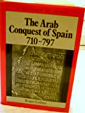 The Arab Conquest of Spain 710-797 (History of Spain) (0631159231) by Collins, Roger