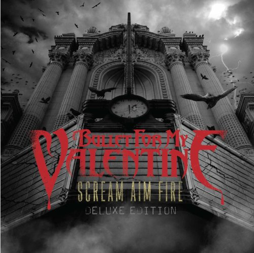 Bullet for My Valentine - Scream Aim Fire Deluxe Edition - Zortam Music