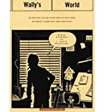 WALLYS WORLD DLX: The Brilliant Life and Tragic Death of the Worlds 2nd Best Comic Book Artist
