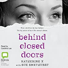 Behind Closed Doors Audiobook by Sue Smethurs, Katherine X Narrated by Caroline Lee