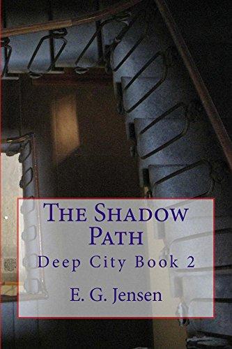 The Shadow Path: Deep City Book 2