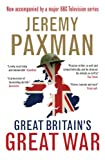 Great Britain's Great War: A Sympathetic History of Our Gravest Folly (0670919616) by Paxman, Jeremy