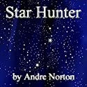 Star Hunter Audiobook by Andre Norton Narrated by Jim Roberts