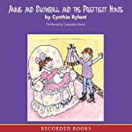 Annie and Snowball: The Prettiest House | Cynthia Rylant