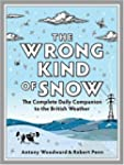 The Wrong Kind of Snow: The Complete...