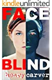 Face Blind: A Story of Suspense