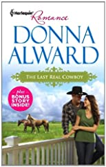 The Last Real Cowboy & The Rancher's Runaway Princess: The Last Real Cowboy\The Rancher's Runaway Princess (Harlequin Romance)