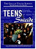 Teens & Suicide (Gallup Youth Survey: Major Issues and Trends)