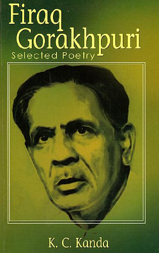 Firaq Gorakhpuri: Selected Poetry (In Urdu and Translated into English)