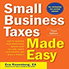 Small Business Taxes Made Easy, Third Edition: How to Increase Your Deductions, Reduce What You Owe, and Build a Dynasty Hörbuch von Eva Rosenberg Gesprochen von: Eva Rosenberg