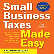 Small Business Taxes Made Easy, Third Edition: How to Increase Your Deductions, Reduce What You Owe, and Build a Dynasty | Livre audio Auteur(s) : Eva Rosenberg Narrateur(s) : Eva Rosenberg