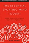 The Essential Sporting Mind Toolkit:...