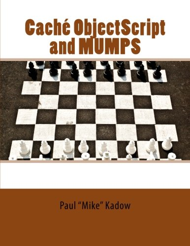 cache-objectscript-and-mumps-technical-learning-manual