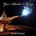 Your Aladdin's Lamp   Ernest Holmes