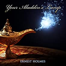 Your Aladdin's Lamp Audiobook by Ernest Holmes Narrated by Jim Wentland