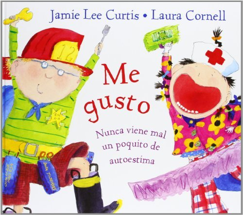 Me Gusto: Nunca Viene Mal un Poquito de Autoestima = I'm Gonna Like Me. (Spanish Edition) by Jamie Lee Curtis (2005-10-01)