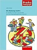 Praxis Pädagogik / Fachübergreifend: Praxis Pädagogik: Die Mischung macht's: Ein Handbuch für Eltern und Lehrkräfte über den jahrgangsübergreifenden Unterricht title=