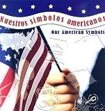 Nuestros Simbolos Americanos / Our American Symbols (The World Around Me)