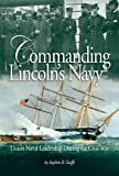 img - for Commanding Lincoln's Navy book / textbook / text book