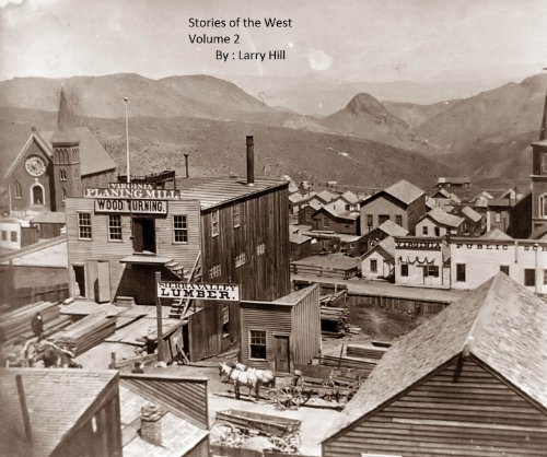 Stories of the West A Collection of Western Short Stories by Larry Hill