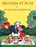 Britain at Play (0715638149) by Robinson, Heath