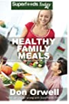Healthy Family Meals: Over 180 Quick...