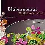 "Bl�tenmen�s: Der Garten bittet zu Tischvon ""Martina Kabitzsch"""