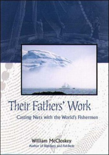 Their Fathers' Work: Casting Nets with the World's Fishermen, William B. McCloskey