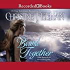 Bound Together: Sea Haven, Book 6 Hörbuch von Christine Feehan Gesprochen von: Lily Bask